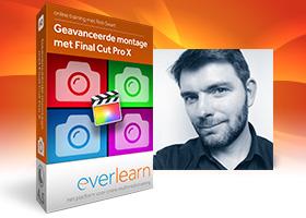 Geavanceerde montage met Final Cut Pro X | Nederlandstalige online cursus| everlearn